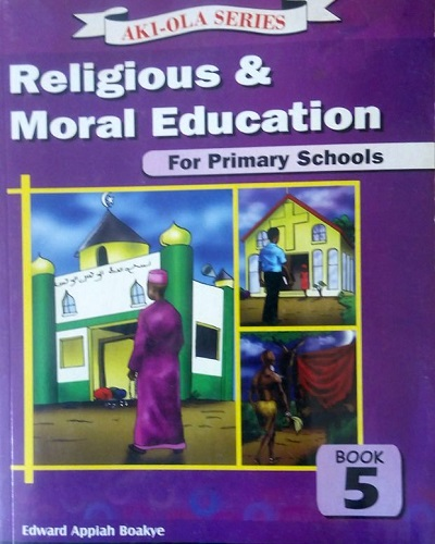 Religious and Moral Education for Prim. 5 (Aki-ola Series))