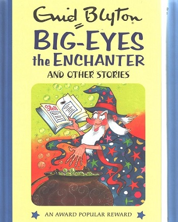 BIG EYES ENCHANTER & OTHER STORIES