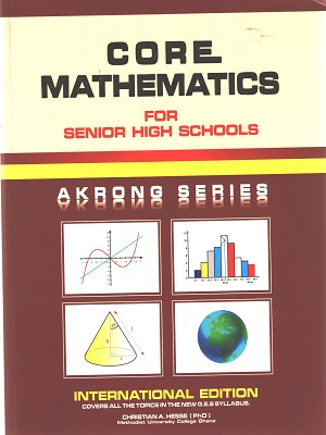Core Maths For SHS (Akrong Series)