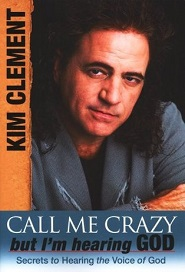 Call Me Crazy But I'm Hearing God (KIM CLEMENT)