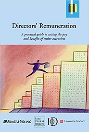 Directors' Remuneration: A practical guide to setting the pay and benefits of senior executives