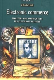 Electronic Commerce: (A Directors's Guide)