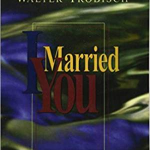 I Married You (Walter Trobisch)