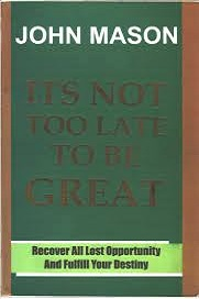 It's Not Too Late to be Great
