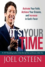 IT'S YOUR TIME (JOEL OSTEEN)