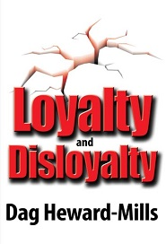 Loyalty and Disloyalty (Dag Heward Mills)