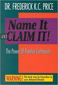 Name It and Claim IT! (The Power of Positive Confessions)