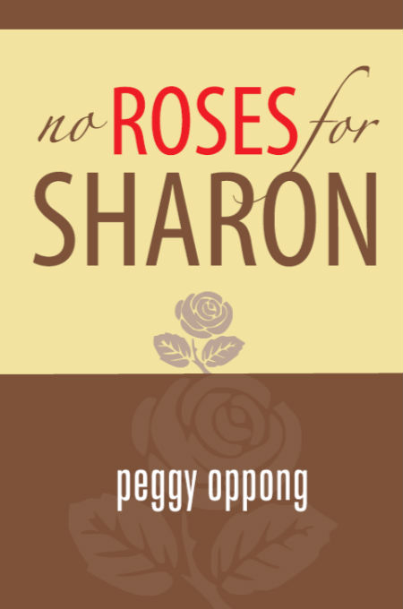 No Roses for Sharon (Peggy Oppong)