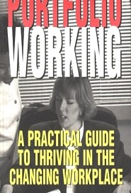 Portfolio Working: A practical guide to thriving in the changing workplace