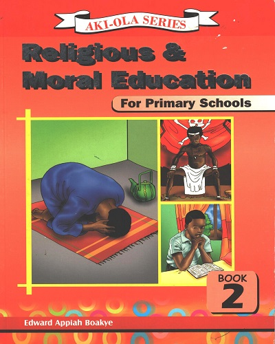 Religious and Moral Education for Prim. 2 (Aki-ola Series)