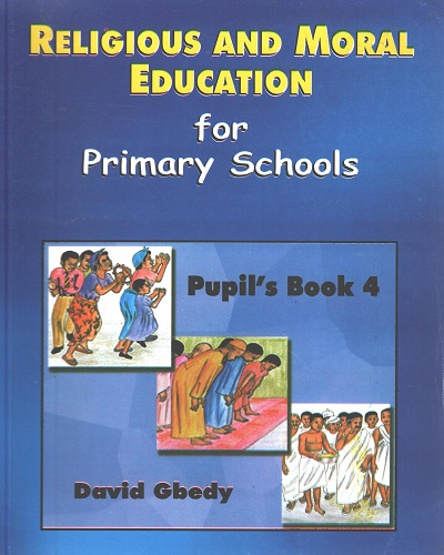 Religious and Moral Education for Prim. 4 (David Gbedy)