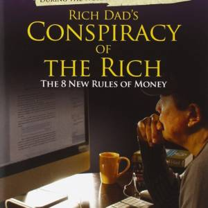 Conspiracy of the Rich (The 8 New Rules of Money)