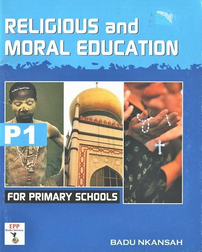 Religious and Moral Education for Prim. Schools P1 (Badu Nkansah)