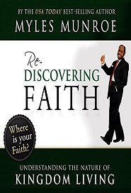 Re-discovering Faith - (Understanding the nature of kingdom Living)