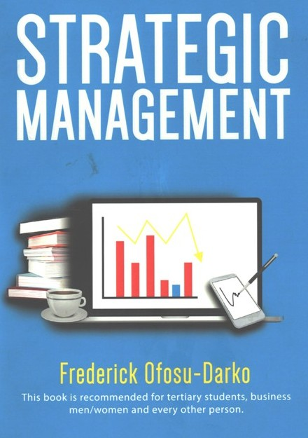 Strategic Management (By Frederick Ofosu Darko)