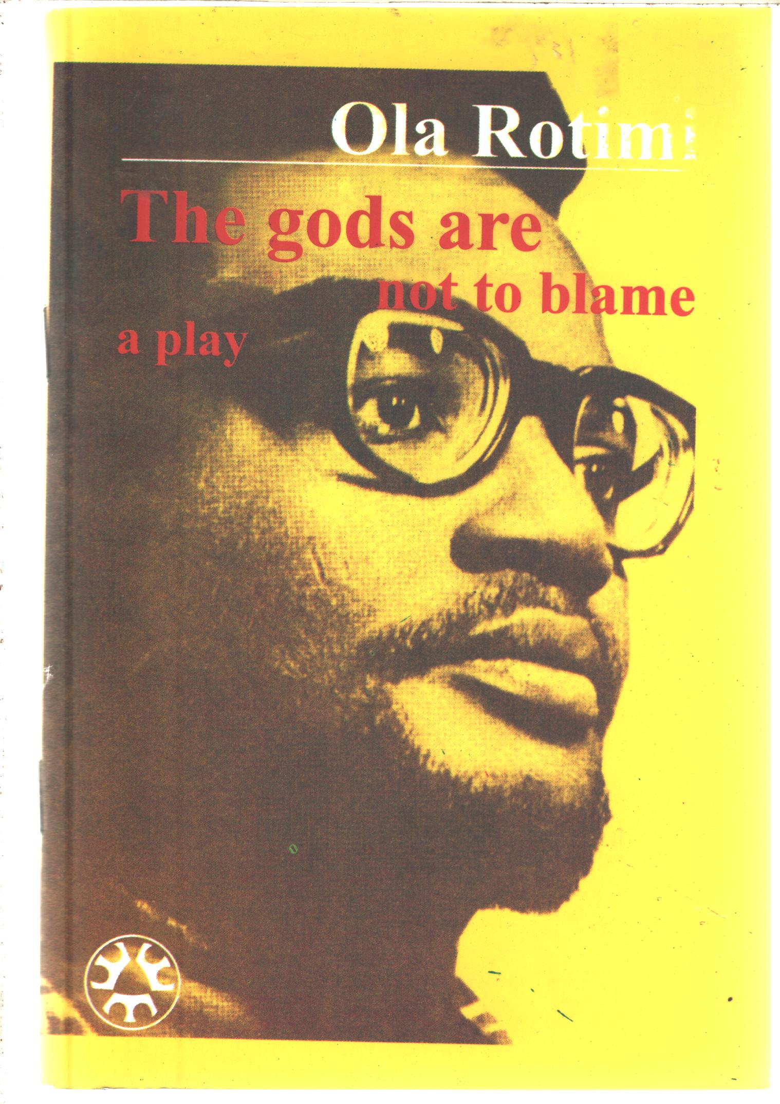 The gods are not to blame (By Ola Rotimi)