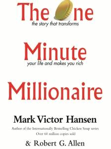 The One Minute Millionaire (By Mark Victor Hanson)