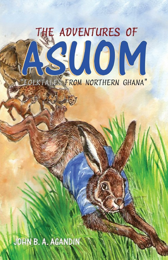 The adventures of Asuom: Folktale from Northern Ghana