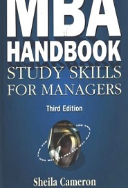 The MBA Handbook Study Skills for Managers (3rd Edition)