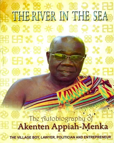 The River In the Sea (The Autobiography of Akenten Appiah - Menka)
