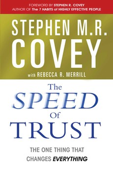 The Speed of Trust (the one thing that changes everything)