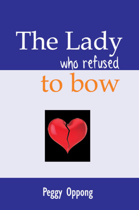 The Lady who refused to bow (Peggy Oppong)