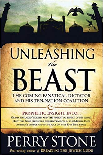 Unleashing the Beast (the coming fanatical dictator and his ten-nation coalition)