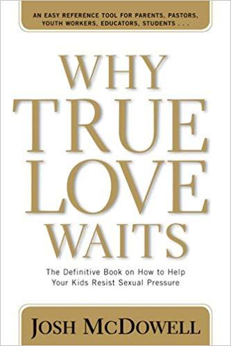 Why True Love Waits (By: Josh McDowell)