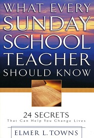 What Every Sunday School Teacher Should Know (Elmer L. Towns)
