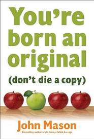 You're Born an Original (Don't Die a copy)