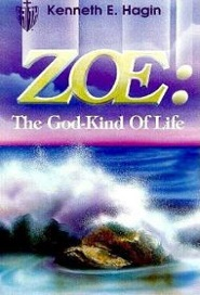 Zoe: The God-Kind of Life (kenneth E. Hagin)