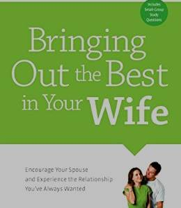 Bringing out the best in your wife