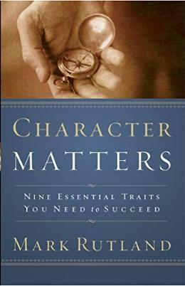Character Matters (Mark Rutland)