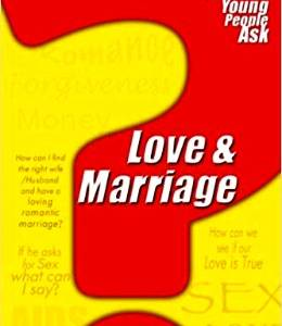 Love And Marriage Questions Young People Ask