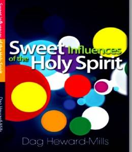 Sweet Influences of the Holy Spirit (Dag Heward-Mills)