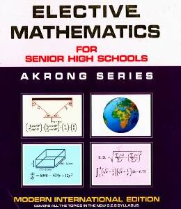 Elective Mathematics SHS (Akrong Series)